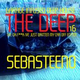 The DEEP 16 - 'Garage Infused Deep House' - The 'OH F##K IVE JUST WRITTEN MY CAR OFF' Edition!