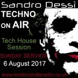 Sandro Dessì   ** Techno On Air  **    Live On London Pirate Radio 6 August *Tech House Session*
