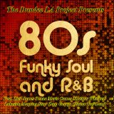 DDLA Presents 80's Funky Soul R&B Feat. Rick James Cameo George Clinton Zapp Gap Band Lakeside