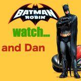 Chris and Dan Watch Batman and Robin