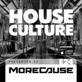 House Culture Presented by MoreCause E24