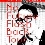 Cristian Vogel @ No Future Flashback Tour 2013 - Tresor Berlin - 08.06.2013
