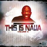 DJ DEE MONEY PRESENTS THIS IS NAIJA VOLUME 4
