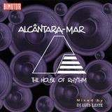 ALCÂNTARA MAR - THE HOUSE OF RHYTHM (VOL.1)