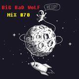 BiG BaD WoLF - eLeCTRo HouSe - MiX #70