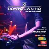 Downtown HQ #0818 (Presented by Ramon Baron)