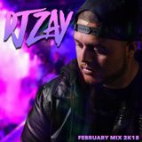 DJ Zay February  2k18 Mix