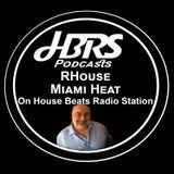RHouse Prersents Miami Heat Lve On HBRS 05 - 04 - 17 http://housebeatsradiostation.com