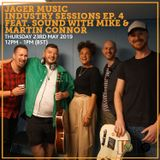 Jäger Music Industry Sessions Ep. 4 feat. Sound With Mike & Martin Connor 23rd May 2019