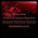 AVISHAG TECHNO SHOW # 9 - Fnoob Techno Radio-14.9.17