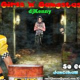DJ KENNY GIRLS 'N' GANGSTAS SO EASY DANCEHALL MIX SEP 2K17