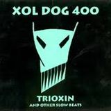 Xol Dog 400 - Trioxin And Other Slow Beats (Total Hardcore  party April 1994)