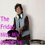 The Friday Nite Mix 05/09/14