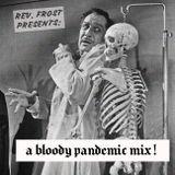 A Bloody Pandemic Mix !