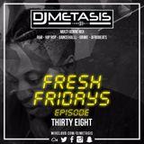 #FreshFridays EP. 38 (R&B, Hip Hop, Afrobeats & Grime) | Instagram @DJMETASIS