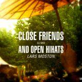 Lars Moston DJ Mix - Close Friends And Open Hihats