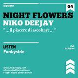 NIGHT FLOWERS Aka NIKO DEEJAY - 6492 SECONDS - MOMENT 4