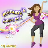 Mommy's Dance Mix