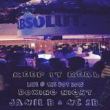 Keep It Real Live @ The Bot Boxing Night Last Hr Mix With Jamie B & Mc SB
