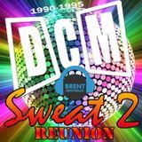 DCM SWEAT REUNION 1990-95 VOLUME 2
