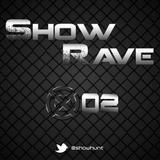 ShowRave #02