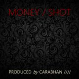 MONEY / SHOT PRODUCED by CARABHAN