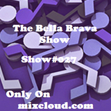 The Bella Brava Show - Show #027  I've Got The Monday Blues!