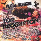Floid Maicas presenta. Top Reggaeton