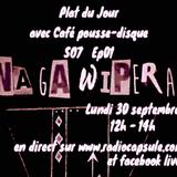 Plat du jour avec Café pousse-disque S07 Ep01 : NAGA WIPERA