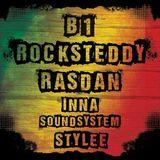 Rocksteddy Meets B1 & RasDan Inna Soundsystem Stylee