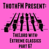 DIRETTA-TheLord Live on ThothFM -Extreme classics part 67