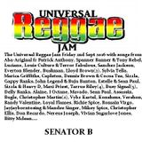 Fri 2nd Sept 2016 Senator B on The Universal Reggae Jam Vibesfm.net