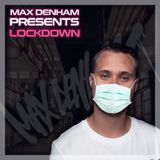 LOCKDOWN VOL.1 // @MaxDenham