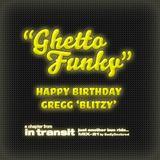 """""""Ghetto Funk"""" Hazppy Birthday Gregg 'Blatzy' MIX:21"""