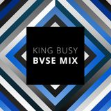 King Busy - Mix for BVSE