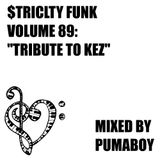 """$trictly Funk Volume 89: """"Tribute To Kez"""" (Soulful Vocal House, 1h50min)"""