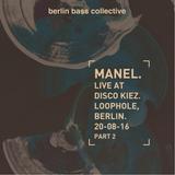 Manel live at Disco Kiez (20.08.16) in Loophole Berlin (part 2)