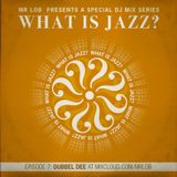 What Is Jazz? Vol. 7 with Dubbel Dee
