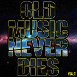 Old Music Never Dies 9 (Mixed by Dj Rayne)