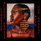 Libation Planet Africa with Ian Friday 9-29-17