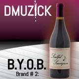 DMuzick - BYOB 2nd Brand... Soul Sauvignon