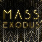 MASS EXODUS 3