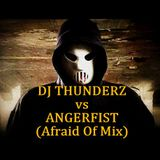 Dj Thunderz vs Angerfist (Afraid of Mix)
