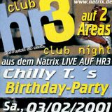 HR3 Clubnight - Chilly T.'s Birthday-Party 2001