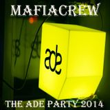MafiaCrew - The ADE Party 2014