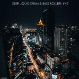 Deep Liquid Drum & Bass Rollers #47