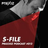 PRAXXIZ Podcast #012 pres. S-FILE