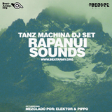 Tanz Machina (Elektor & Pippo) @Rapanui Sounds | MIX | 2010