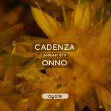 Cadenza Podcast | 073 - ONNO (Cycle)