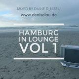 Hamburg in Lounge - Vol 1 - mixed by DJane D_nise L'